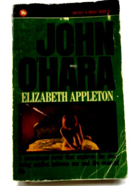 Elizabeth Appleton (Corgi Books. no. XN7251.) by John Henry O'Hara