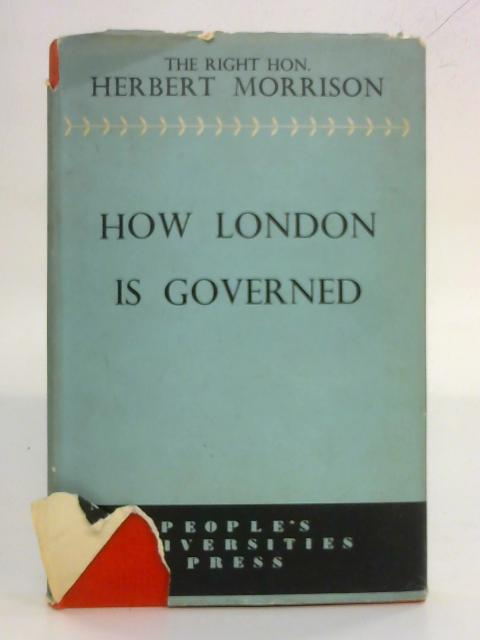 How London is Governed By Herbert Morrison