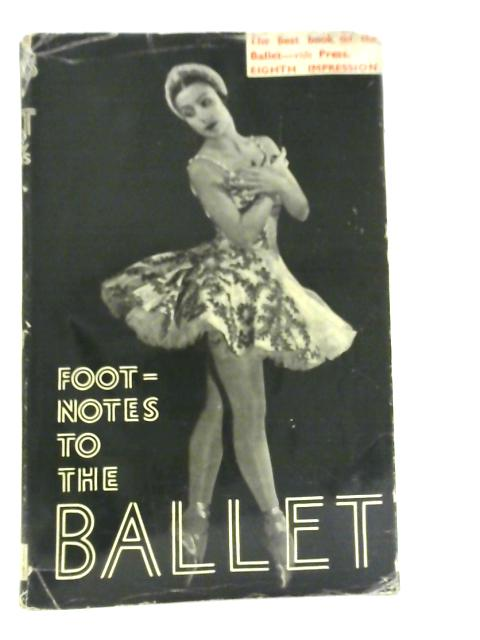 Footnotes to the Ballet By Caryl Brahms