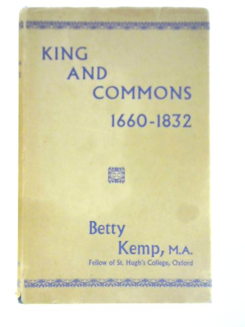 King and Commons 1660-1832 By B. Kemp