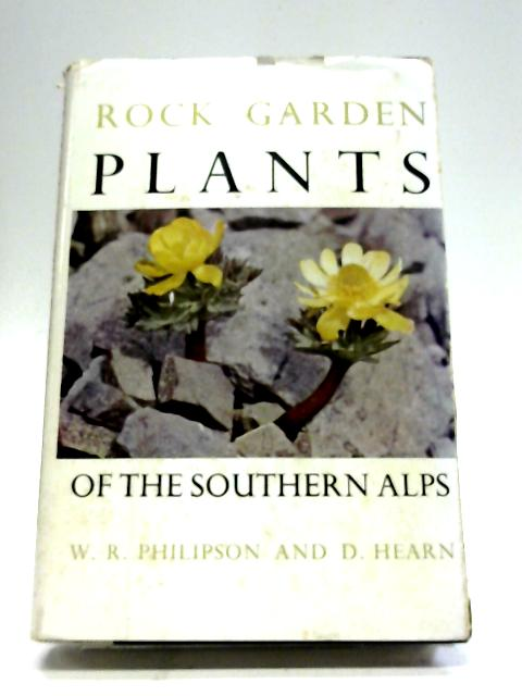 Rock Garden Plants of the Southern Alps By W.R. Philipson