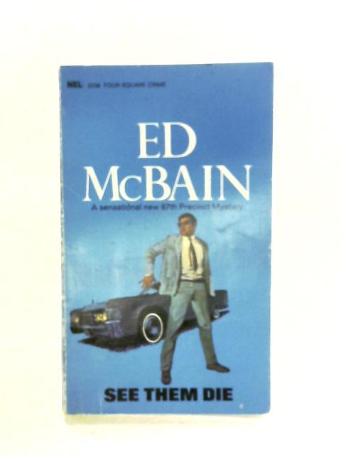 See Them Die By Ed McBain