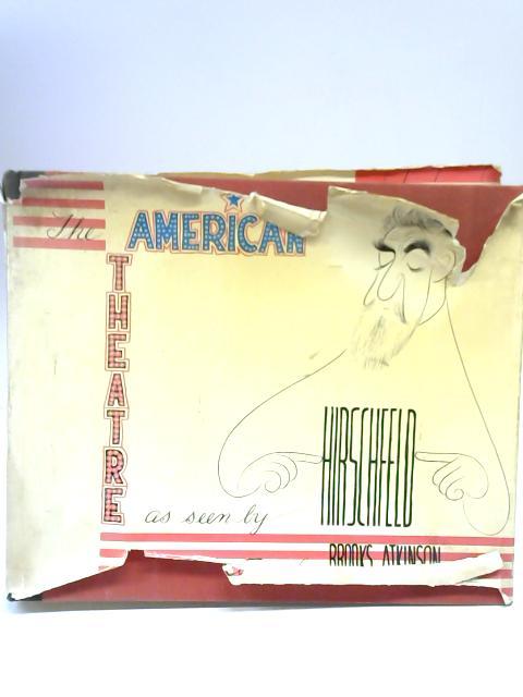 American Theatre As Seen by Hirschfeld By Hirschfeld