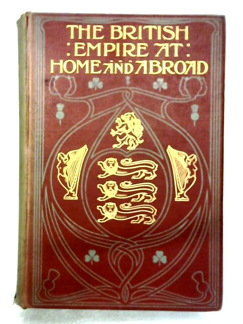 The British Empire At Home And Abroad: Vol. IV By Edgar Sanderson