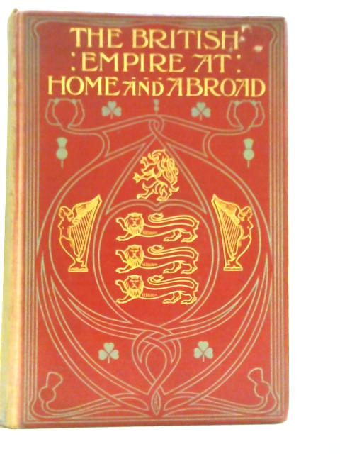 The British Empire at Home and Abroad: Vol. III. By Edgar Sanderson