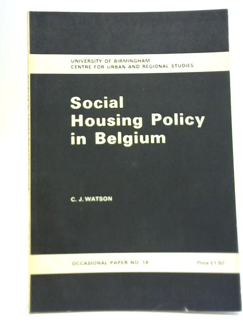 Social Housing Policy in Belgium By C j Watson