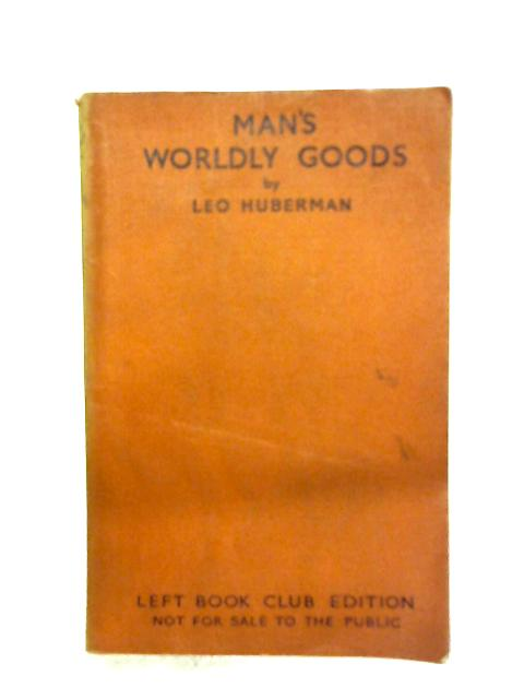 Man's Wordly Goods By Leo Huberman