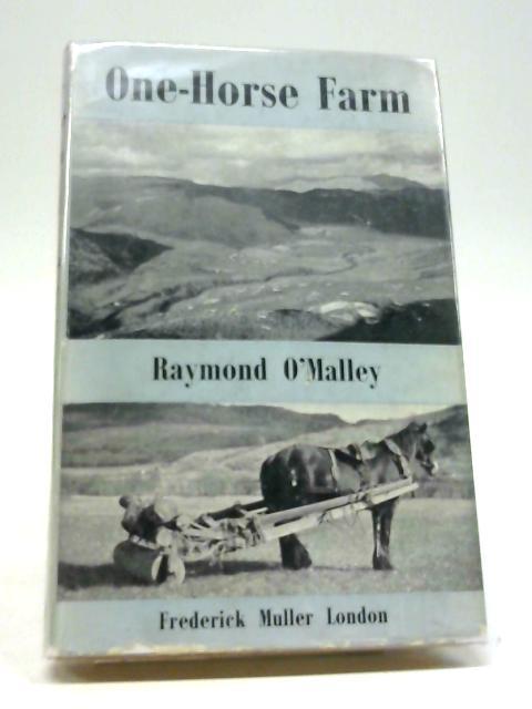 One Horse Farm By Raymond O'Malley