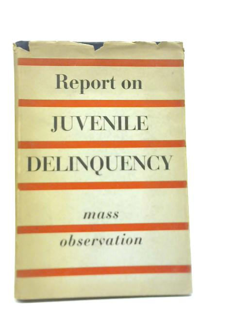 Report on Juvenile Delinquency By H. D. Willcock