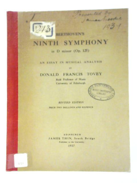 Beethoven's Ninth Symphony in D Minor Op. 125. An Essay in Musical Analysis By Tovey