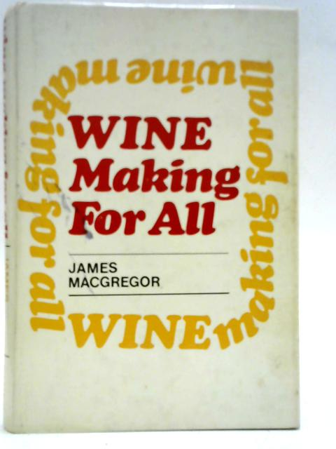 Wine Making for All by J. MacGregor