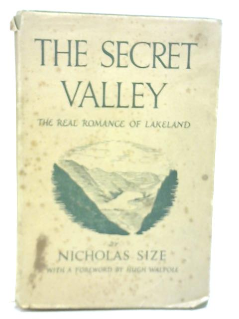 The Secret Valley. The Real Romance of Lakeland By Nicholas Size