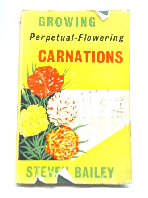 Growing Perpetual-Flowering Carnations By Steven Bailey