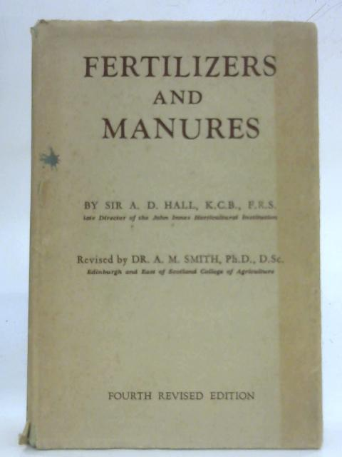 Fertilizers and Manures By A. D. Hall