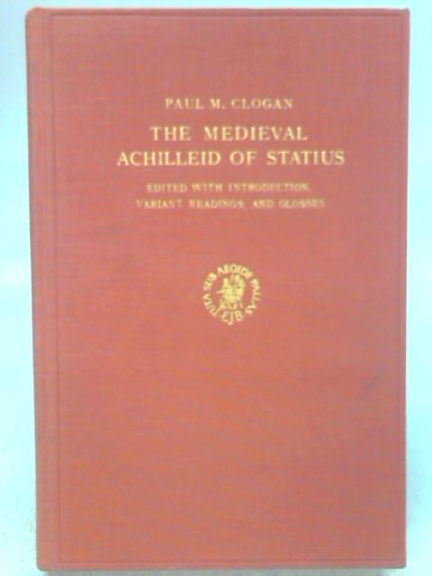 The Medieval Achillieid of Statius By P M Clogan