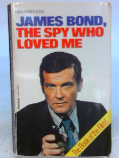 James Bond, the Spy Who Loved Me by Christopher Wood