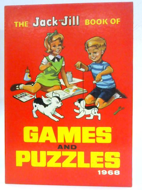 The Jack And Jill Book Of Games And Puzzles 1968 By Anon