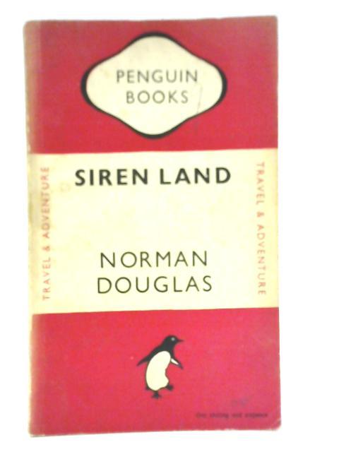 Siren Land By Norman Douglas