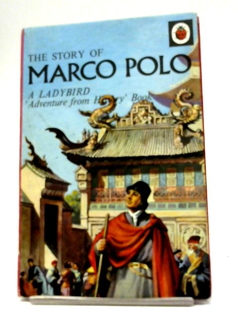 The Story of Marco Polo; Adventure from History by L. Du Garde Peach