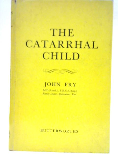 The Catarrhal Child By John Fry