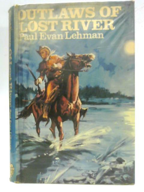 Outlaws of Lost River By Paul Evan Lehman