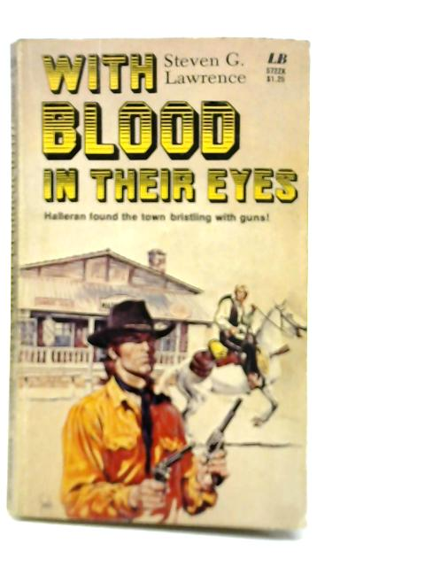 With Blood in Their Eyes By Steven G. Lawrence