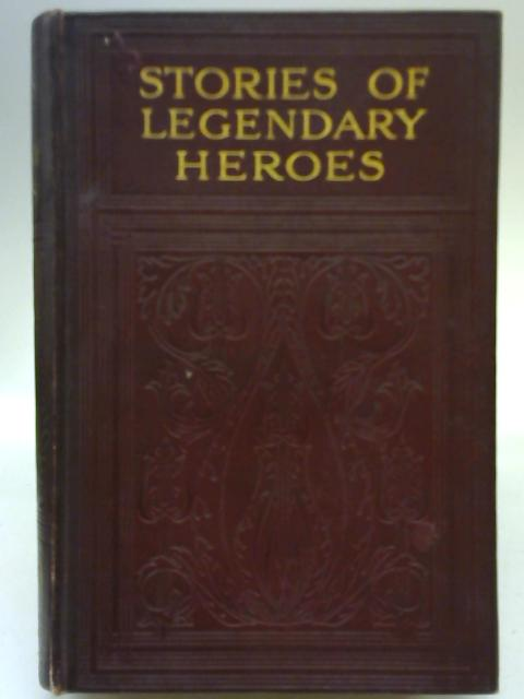 Stories of Legendary Heroes By Various