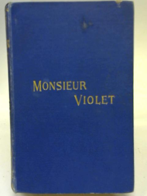The Travels and Adventures of Monsieur Violet in California, Sonora And Western Texas By Captain Marryat