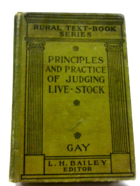 The Principles And Practice of Judging Live-Stock By Carl Warren Gay