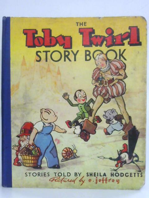 The Toby Twirl Story Book By Sheila Hodgetts
