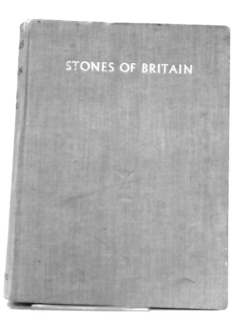 Stones of Britain: A Pictorial Guide to Those in Charge of Valuable Buildings By B. C. G. Shore