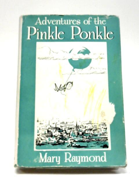 The Adventures of the Pinkle Ponkle By Mary Raymond