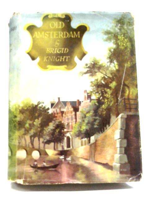 Old Amsterdam by Brigid Knight