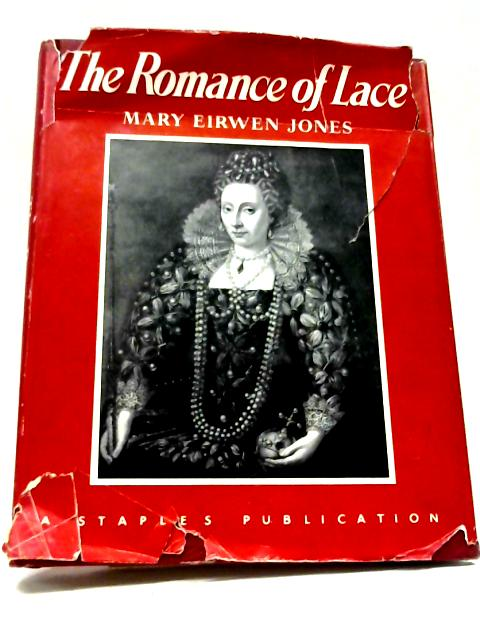 The Romance of Lace By Mary Eirwen Jones