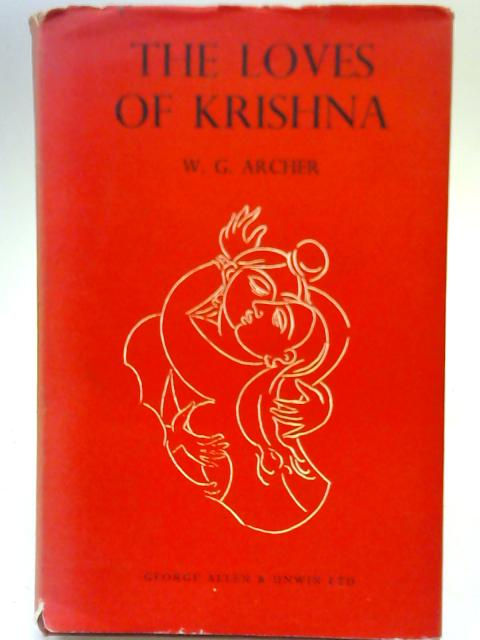Loves of Krishna in Indian Painting and Poetry By W G Archer