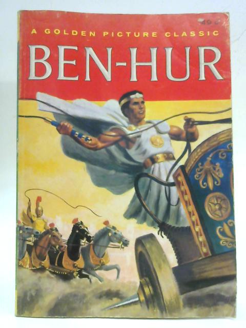 BEN-HUR A Golden Picture Classic By Lew Wallace & Willis Lindquist (Ed.)