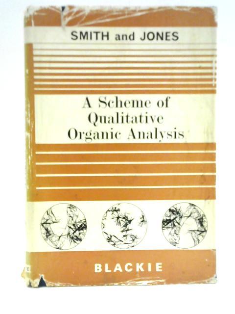A Scheme of Qualitative Organic Analysis By F.J. Smith et al