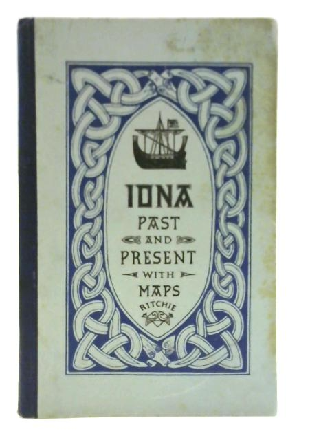 Iona Past and Present with Maps By A Ritchie