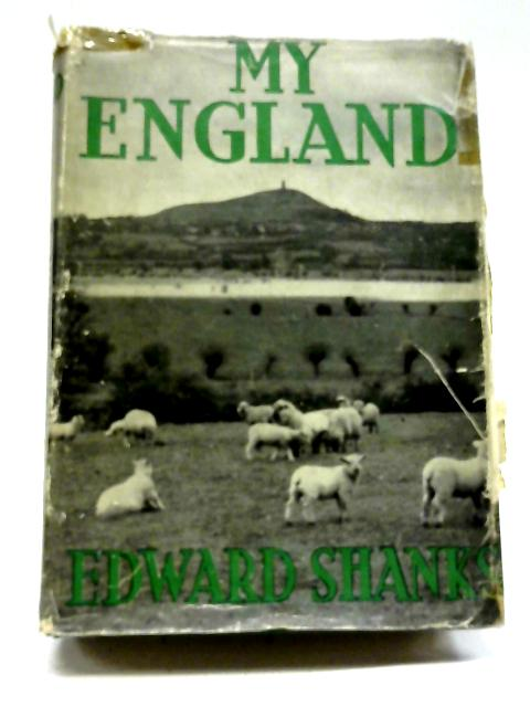 My England By Edward Shanks