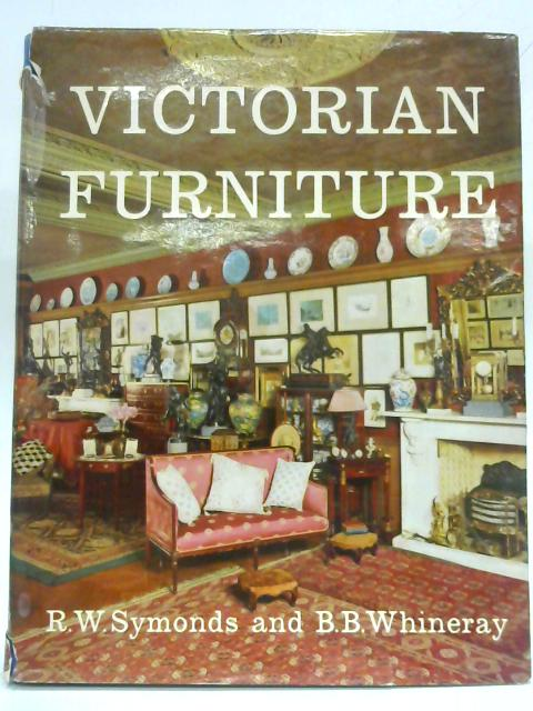 Victorian Furniture by R.W. Symonds & B.B. Whineray