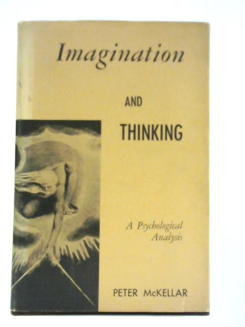 Imagination and Thinking: A Psychological Analysis By Peter McKellar