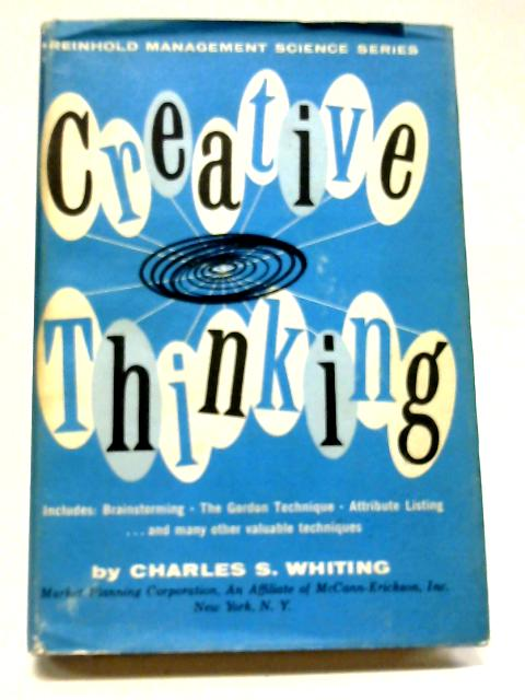 Creative Thinking By Charles S. Whiting