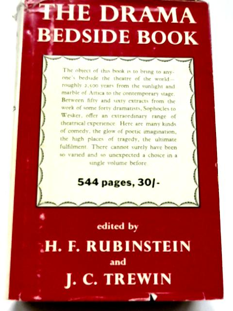 The Drama Bedside Book By HF Rubinstein and J C Trewin (eds)