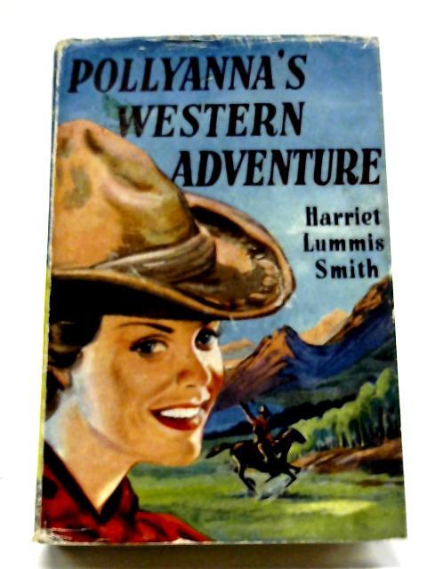 Pollyanna's Western Adventure By Harriet Lummis Smith