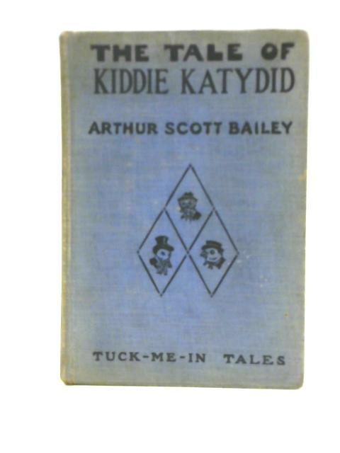 The Tale of Kiddie Katydid By Arthur Scott Bailey