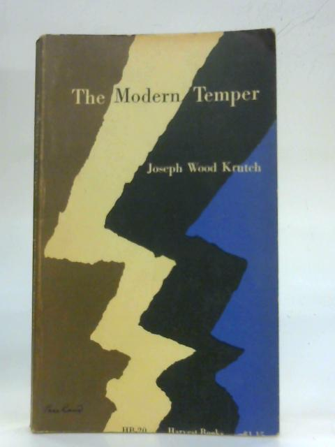 The Modern Temper: A study and a confession (Harvest books) by Joseph Wood Krutch