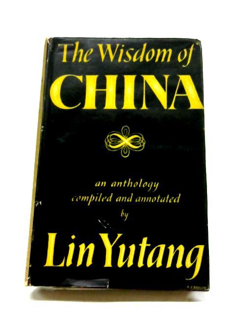 The Wisdom of China By Lin Yutang