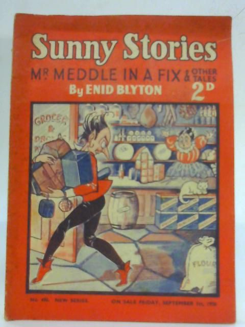 Sunny Stories 490. Mr Meddle In A Fix by Enid Blyton