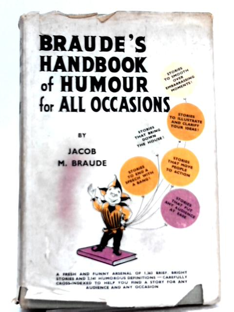 Braude's Handbook of Humour for All Occasions By Jacob M. Braude