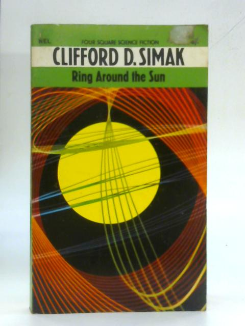 Ring around the sun (Four Square books) by Clifford D. Simak